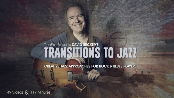TrueFire Transitions To Jazz with David Becker